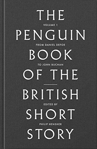 The Penguin Book of the British Short Story: I: From Daniel Defoe to John Buchan (Hardcover): ...