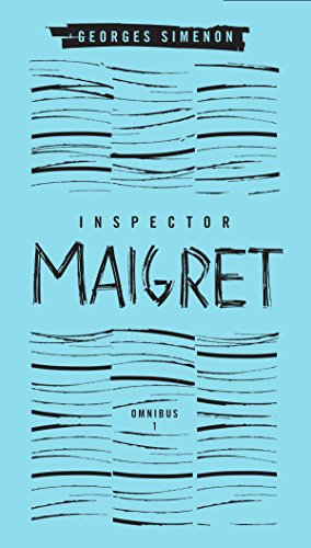 9780141396880: Inspector Maigret Omnibus: Volume 1: Pietr the Latvian; The Hanged Man of Saint-Pholien; The Carter of 'La Providence'; The Grand Banks Café