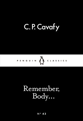 Remember, Body. (Paperback): Constantine P. Cavafy