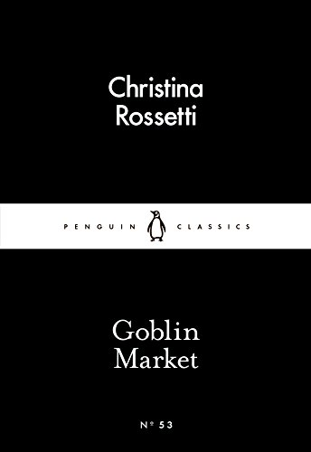 9780141397665: Goblin Market (Penguin Little Black Classics)