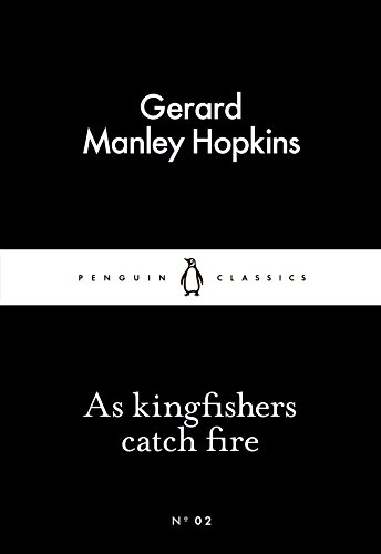 As Kingfishers Catch Fire (Paperback): Gerard Manley Hopkins