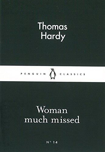 Woman Much Missed (Paperback): Thomas Hardy