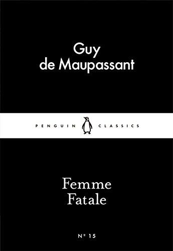 Femme fatale: De Maupassant, Guy