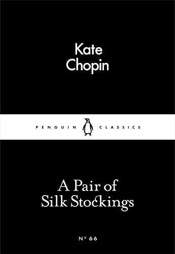 A Pair of Silk Stockings (Paperback): Kate Chopin