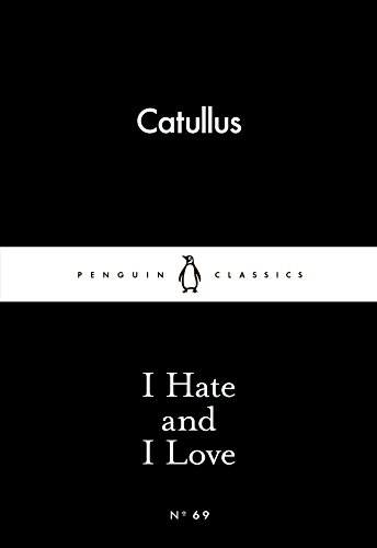 I Hate and I Love (Paperback): Catullus