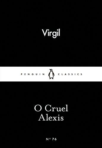 O Cruel Alexis (Paperback): Virgil