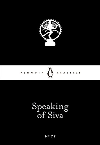 9780141398792: Speaking of Siva (Little Black Classics)