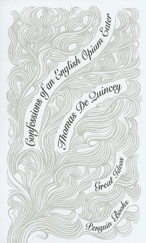 9780141399270: Confessions of an English Opium Eater (Penguin Books: Great Ideas)
