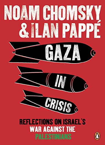 9780141399515: Gaza in Crisis: Reflections on Israel's War Against the Palestinians. by Noam Chomsky and Ilan Papp