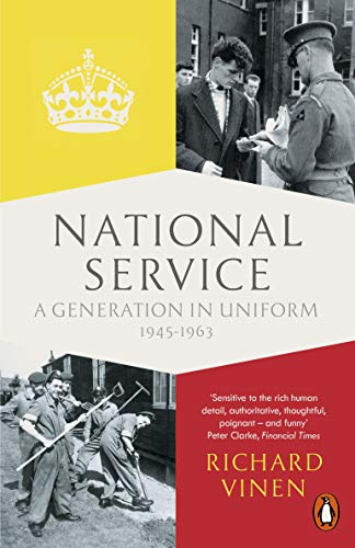 9780141399805: National Service: A Generation in Uniform 1945-1963