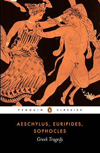 Greek Tragedy (Penguin Classics): Aeschylus, Euripides, Sophocles,