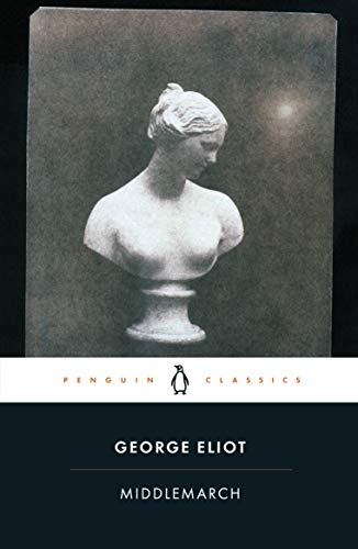 Middlemarch (Penguin Classics): George Eliot
