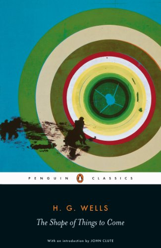 9780141441047: The Shape of Things to Come: The Ultimate Revolution (Penguin Classics)
