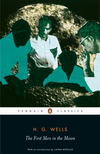 9780141441085: The First Men in the Moon (Penguin Classics)