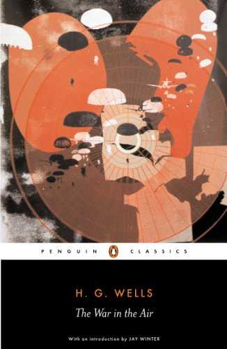The War in the Air (Penguin Classics): Wells, H.G.