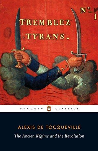 Ancien Regime and the French Revolution Format: Tocqueville, Alexis de