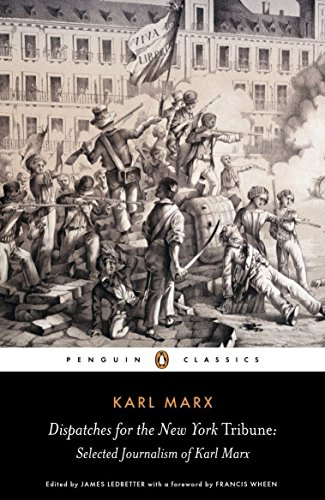 9780141441924: Dispatches for the New York Tribune: Selected Journalism of Karl Marx (Penguin Classics)
