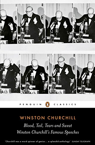 Stock image for Blood, Toil, Tears and Sweat: The Great Speeches (Penguin Classics) for sale by SecondSale