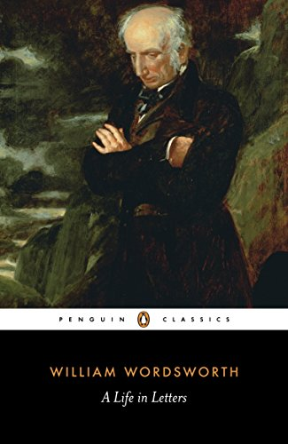 9780141442136: Penguin Classics Wordsworth a Life in Letters