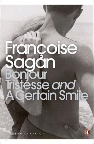 Bonjour Tristesse AND A Certain Smile (Penguin: Sagan, Francoise
