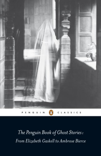 9780141442365: The Penguin Book of Ghost Stories: From Elizabeth Gaskell to Ambrose Bierce