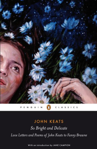9780141442471: Penguin Classics So Bright and Delicate: Love Letters And Poems Of John Keats To Fanny Brawne