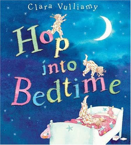 Hop into Bedtime: Vulliamy, Clara