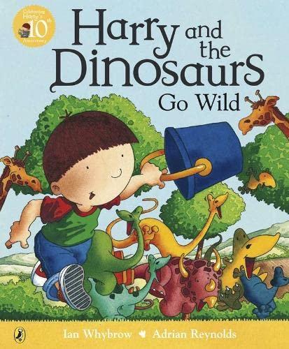 Harry and the Dinosaurs Go Wild: Whybrow, Ian