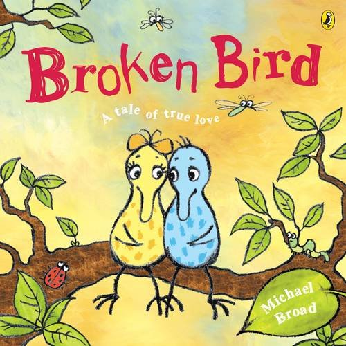 9780141500218: Broken Bird: a tale of true love (Picture Puffins)