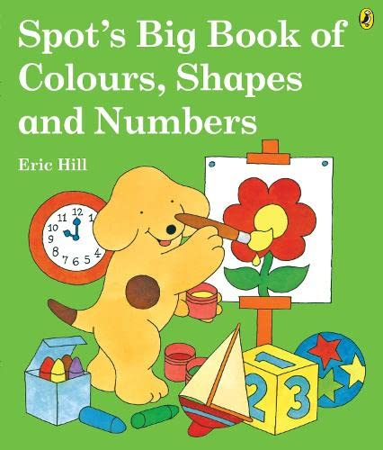 9780141500379: Spot's Big Book of Colours, Shapes and Numbers. Eric Hill