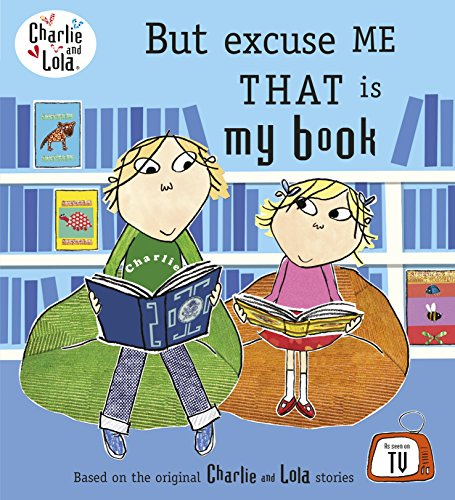 9780141500539: Charlie and Lola: But Excuse Me That is My Book