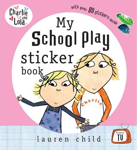9780141500638: Charlie and Lola: My School Play Sticker Book