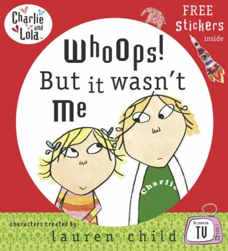 Whoops! But it Wasn't Me (Charlie and Lola) (0141500662) by Lauren Child