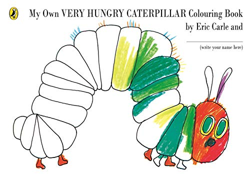 My Own Very Hungry Caterpillar Colouring Book (The Very Hungry Caterpillar): Carle, Eric
