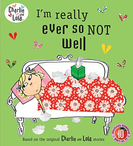 9780141500812: I'm Really Ever So Not Well. Characters Created by Lauren Child (Charlie and Lola)