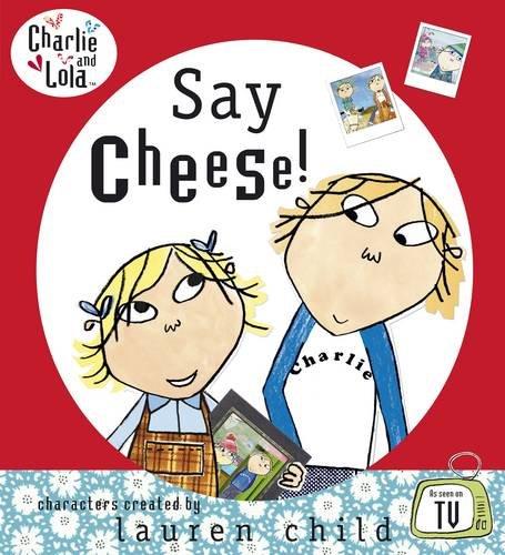 9780141500829: Charlie and Lola: Say Cheese