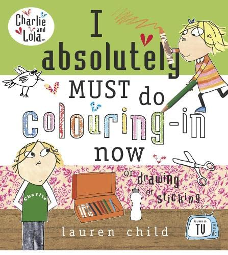 9780141501079: Charlie and Lola: I Absolutely Must Do Colouring-in Now