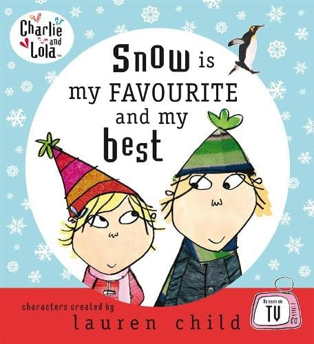 9780141501246: Snow Is My Favourite and My Best (Charlie & Lola)