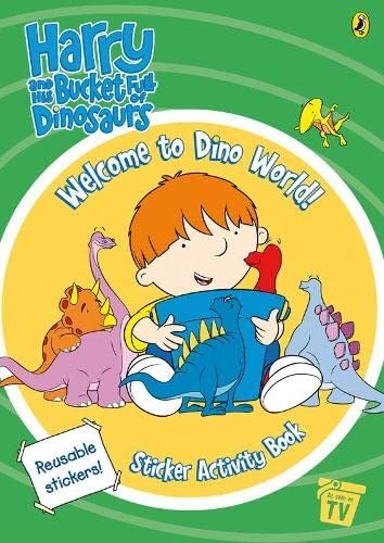 9780141501338: Harry and His Bucket Full of Dinosaurs: Welcome to Dino World! Sticker Activity Book (Harry & His Bucket Full of Dinosaurs)