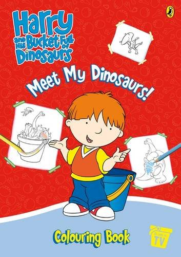 9780141501345: Harry and His Bucket Full of Dinosaurs: Meet My Dinosaurs! Colouring Book (Harry & His Bucket Full of Dinosaurs)