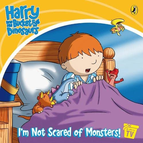 9780141501383: I'm Not Scared of Monsters!: Storybook (Harry & His Bucket Full of Dinosaurs)