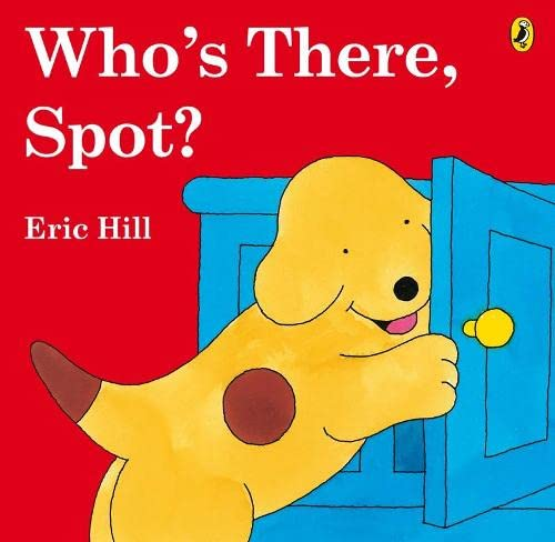 9780141501406: Who's There, Spot?. Eric Hill