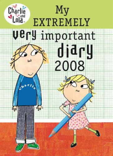9780141501536: Charlie and Lola: My Extremely Very Important Diary 2008