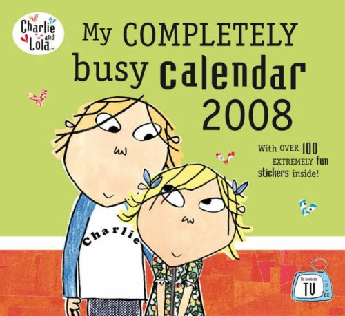 9780141501543: My Completely Busy Calendar 2008 (Charlie and Lola)
