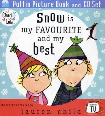 9780141501567: Snow Is My Favourite and My Best (Charlie and Lola)