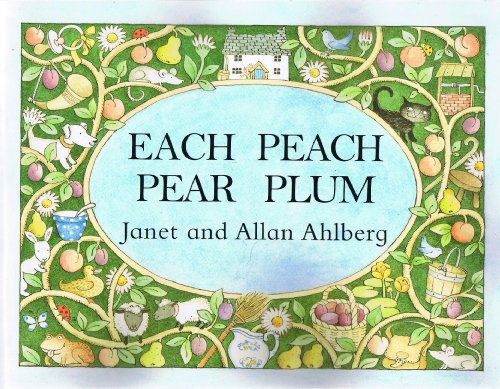 Each Peach Pear Plum: Ahlberg, Janet and