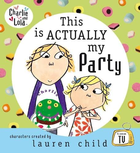 9780141501635: This is Actually My Party (Charlie and Lola)