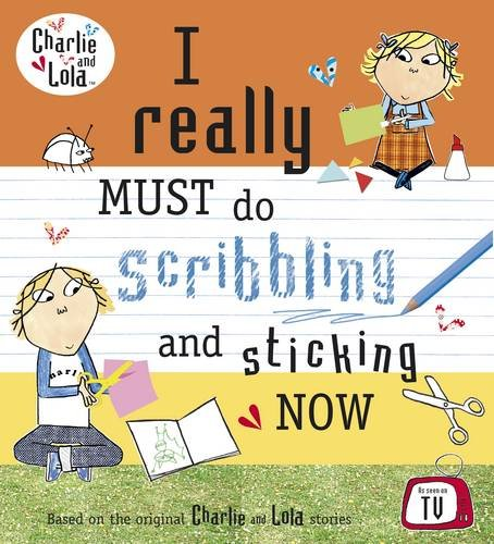9780141501680: I Really Must Do Scribbling and Sticking Now (Charlie and Lola)