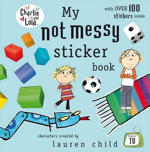 9780141501697: Charlie & Lola:My Not Messy Sticker Book (Charlie & Lola)