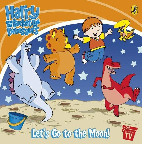 9780141501833: Harry And His Bucket Full Of Dinosaurs Let's Go The Moon!